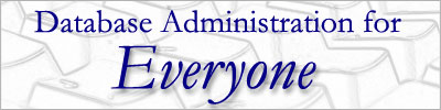 Database Administration for Everyone